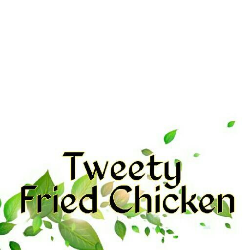 Tweety Fried Chicken